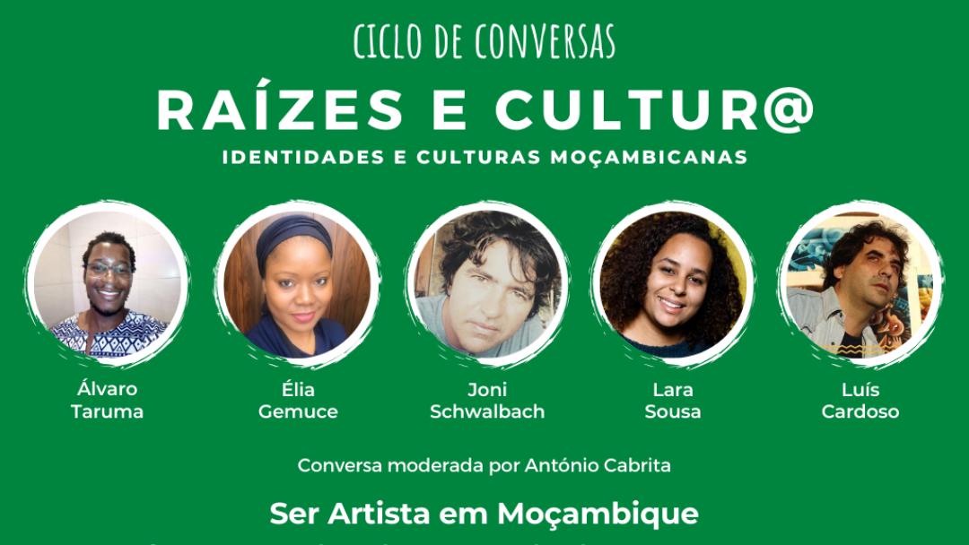 Ciclo de Conversas Raízes e Cultur@ dedicado às identidades e culturas moçambicanas