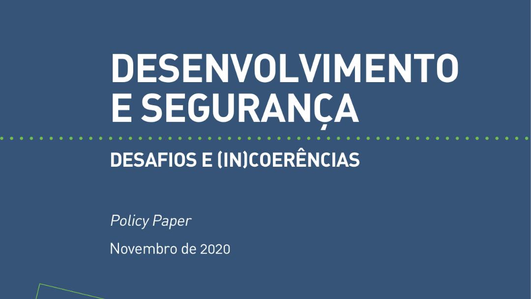 Novo Paper: Desenvolvimento e Segurança – Desafios e (in)coerências