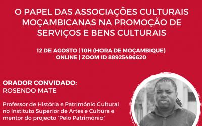 12 de agosto   O papel das Associações Culturais moçambicanas na promoção de Serviços e Bens Culturais