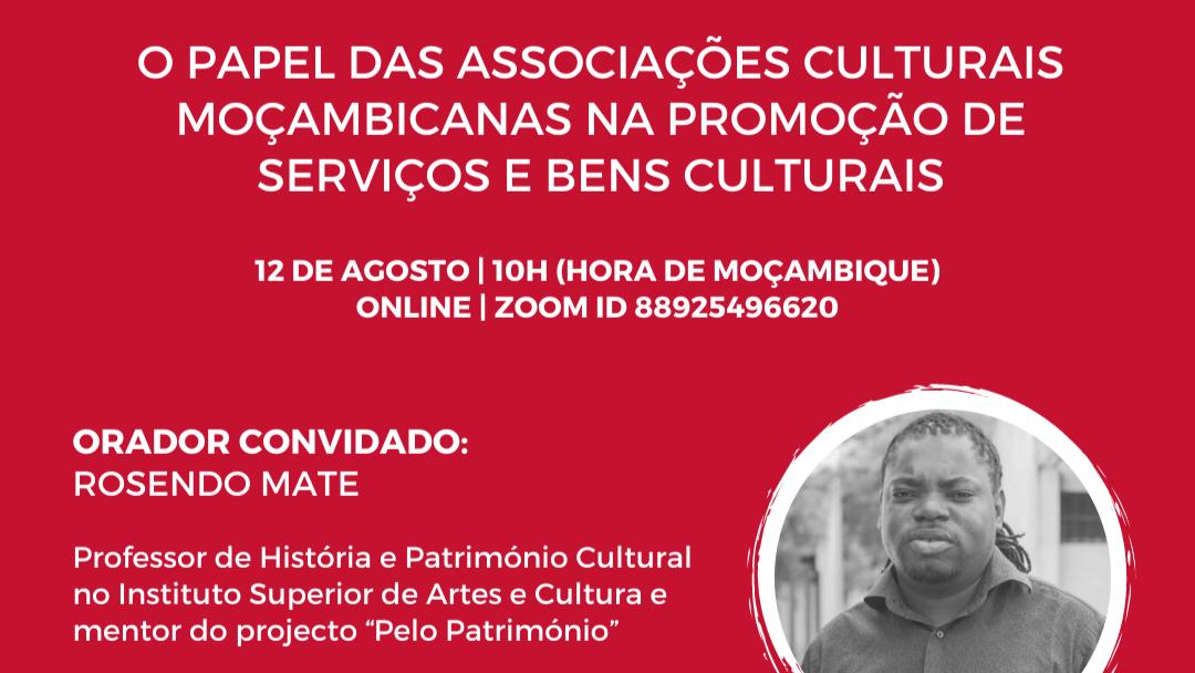 12 de agosto | O papel das Associações Culturais moçambicanas na promoção de Serviços e Bens Culturais